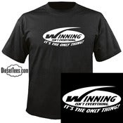 "Image of ""Winning Isn't Everything, It's The Only Thing"" T Shirt or Hoody"