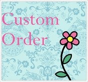 Image of Custom for Lori