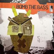 Image of Bomb The Bass - Future Chaos