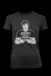 Image of Geno Is My Homeboy - WOMENS