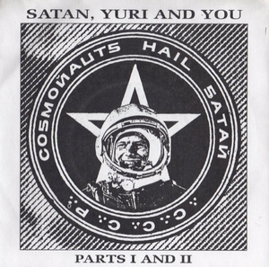 "Image of COSMONAUTS HAIL SATAN - <i>SATAN, YURI & YOU</i> (SHOCK 7"", 1992)"