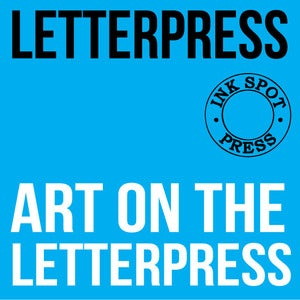 Image of Summer School: Art on the Letterpress, August