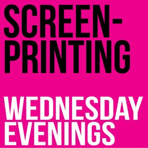 Image of Screenprinting Wednesday Evenings, June/July