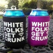 Image of White Folks Get Crunk Can Koozie