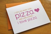 Image of Love You More Than Pizza - Card