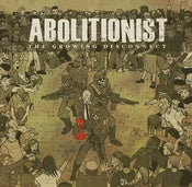 Image of Abolitionist - The Growing Disconnect LP PRE-ORDER SHIPPING MID JULY