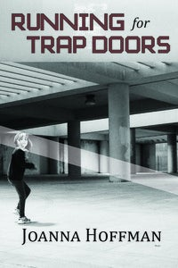 Image of *PRE-ORDER* Running for Trap Doors by Joanna Hoffman
