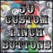 "Image of 50 Custom 1"" Pinback Buttons"