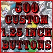 "Image of 500 Custom 1.25"" Pinback Buttons"