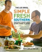 Image of &lt;i&gt;The Lee Bros. Simple Fresh Southern&lt;/i&gt;&lt;br&gt;Matt and Ted Lee&lt;br&gt;SIGNED