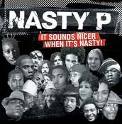 Image of NASTY P : It Sounds Nicer When It's Nasty