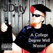 "Image of ""A College Degree Well Wasted"" JDirty"