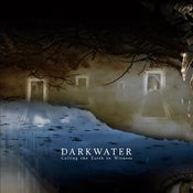 Image of Darkwater - Calling the earth to witness