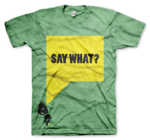 Image of Say What?