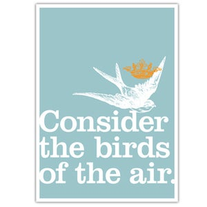 Image of POSTER: Consider the birds of the air - 19.75&quot; x 27.5&quot;