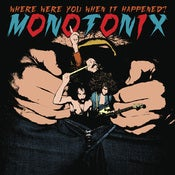 Image of Monotonix - Where Were You When It Happened?