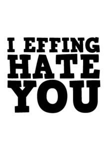 Image of I Effing Hate You