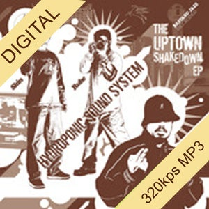 Image of Hydroponic Sound System - Uptown Shakedown EP (Vinyl Sold Out - Digital Only)
