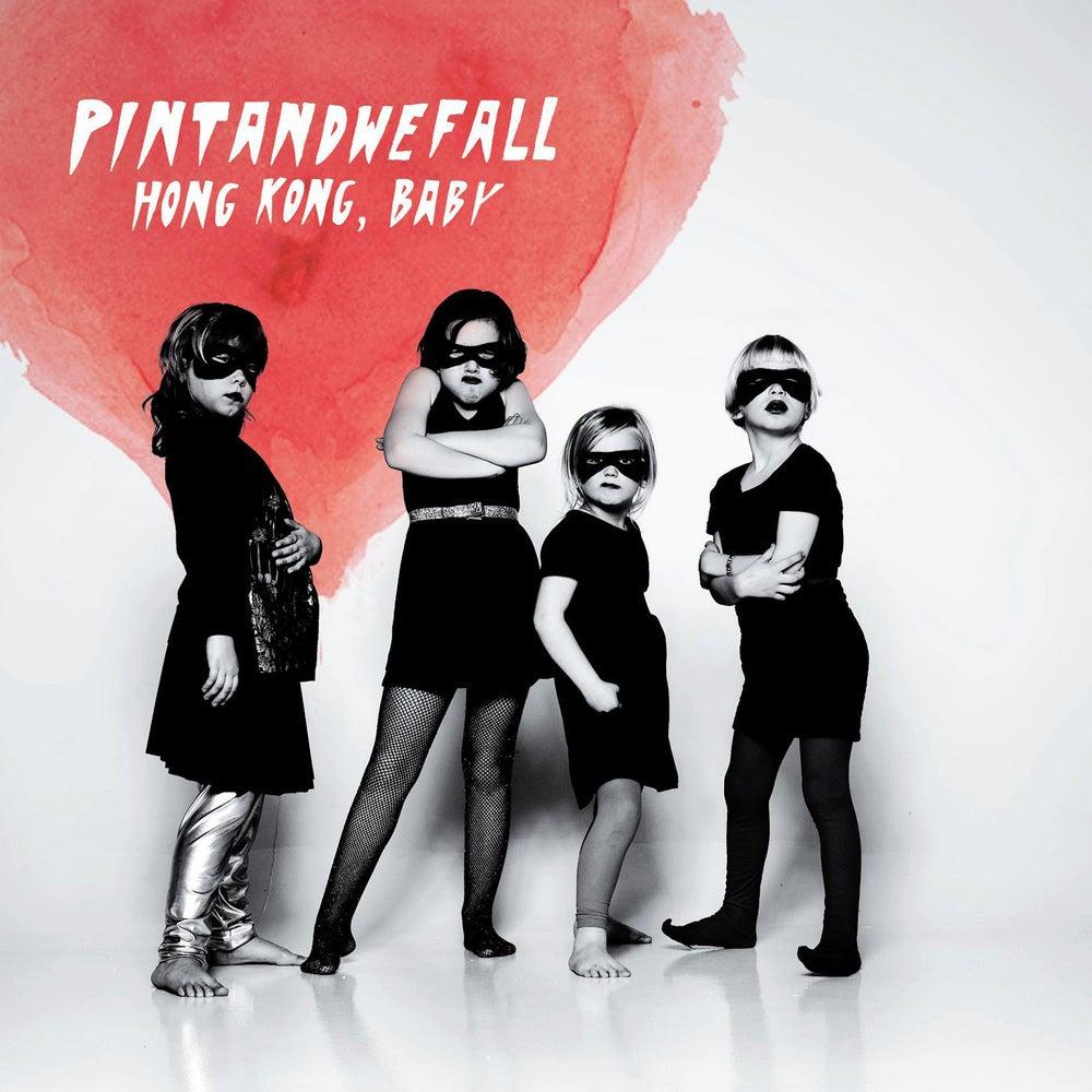 Pintandwefall - Hong Kong, Baby (2009)
