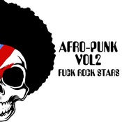 "Image of FREE COMPILATION - Afro​-​punk VOL2 ""FUCK ROCK STARS"""