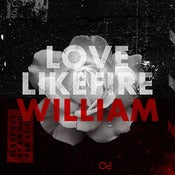 "Image of LoveLikeFire - William (Limited Edition 7"" Vinyl)"