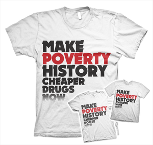 Image of Make Poverty History - Cheaper Drugs Now [3 Versions Available Drugs/Booze/Wine]