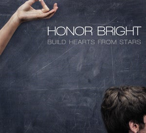 Image of Honor Bright - Build Hearts From Stars (deluxe edition)