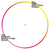 "Image of King Unique - 2000000 Suns/Feniksas John Digweed & Nick Muir / Fergie Remixes 12"" last 3 copies"