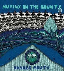 Image of Mutiny On The Bounty - Danger Mouth