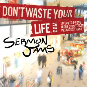 Image of DON'T WASTE YOUR LIFE - SERMON JAMS ALBUM