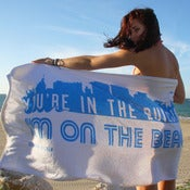 "Image of ""You're in the Building? I'M ON THE BEACH!"" Towel"