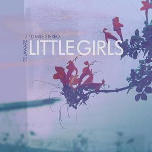 Image of Little Girls - Delaware 7inch :: $9