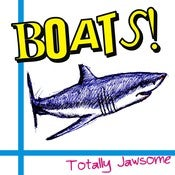 Image of BOATS! - Totally Jawsome LP w/cd