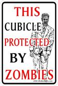 Image of This Cubicle Protected By Zombies