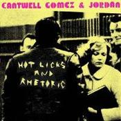 Image of Cantwell Gomez and Jordan--Hot Licks and Rhetoric CD