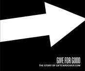 Image of Give for Good: The Story of GiftCardGiver.com