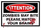 Image of Attention Zombies May Bite Sign