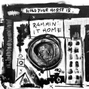 Image of Hold Your Horse Is - Rammin' It Home EP