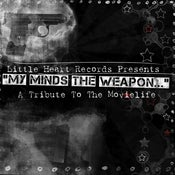 Image of My Mind's The Weapon... A Tribute to The Movielife