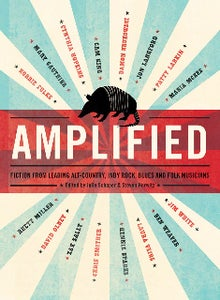Image of Amplified: Fiction From Leading Indie Rock, Alt Country, Blues and Folk Musicians