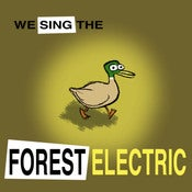 Image of We Sing the Forest Electric! (digital)