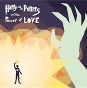 Image of Harry and the Potters and the Power of Love