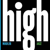 Image of Madlib &amp; Yesterday new quintet / High Jazz