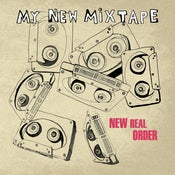 Image of New Real Order - My New Mixtape