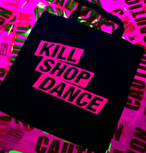 Image of KILL SHOP DANCE TOTE