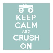 Image of Keep Calm & Crush On