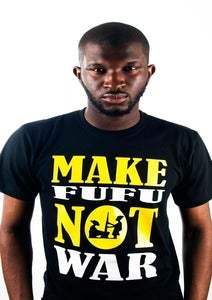 Image of Make Fufu not War T - Shirt