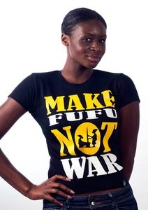 Image of Make Fufu Not War Womens  T - Shirt