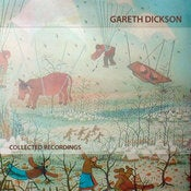 Image of Gareth Dickson - Collected Recordings