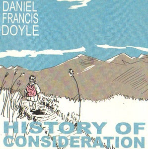 Image of Daniel Francis Doyle - History of Consideration EP (SSRTC-002) August 2009